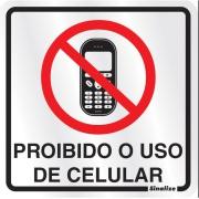 """Placa de Alumínio """"Proibido O Uso De Celular """" 15cm x 15cm Prata - Sinalize"""