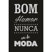 Placa Decorativa em MDF 30x20 cm Bom Humor 68632 - Kapos